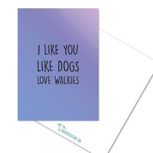 woefeltje kaart i like you